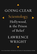 Going clear : Scientology, Hollywood, and the prison of belief's cover