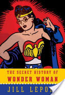 The Secret History of Wonder Woman 's cover